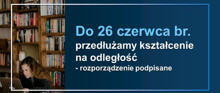 Kształcenie naodległość wszkołach iplacówkach przedłużone do26 czerwca br.